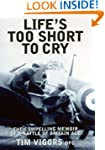 Life's Too Short to Cry: The Compelli...