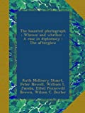 The haunted photograph ; Whence and whither ; A case in diplomacy ; The afterglow