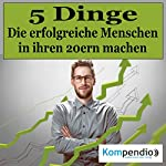 5 Dinge: Die erfolgreiche Menschen in ihren 20ern machen | Robert Sasse,Yannick Esters