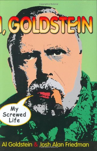 I, Goldstein: My Screwed Life by Al Golstein and Josh Alan Friedman, Mr. Media Interviews