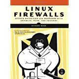 Linux Firewalls: Attack Detection & Response with Iptables, PSAD, and FWSNORT: Attack, Detection and Response with Iptables, Psad and Fwsnortby Michael Rash