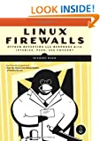 Linux Firewalls: Attack Detection & Response with Iptables, PSAD, and FWSNORT: Attack, Detection and Response with Iptables, Psad and Fwsnort