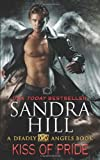 Kiss of Pride: A Deadly Angels Book (0062064614) by Hill, Sandra
