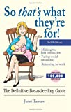 img - for So That's What They're For!: The Definitive Breastfeeding Guide 3rd edition book / textbook / text book