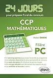 24 Jours pour Préparer l'Oral du Concours CCP Mathématiques Filière PC