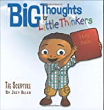 Big Thoughts For Little Thinkers: The Scripture (Little Books of Big Thoughts)