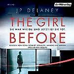 The Girl Before: Sie war wie du. Und jetzt ist sie tot. | J. P. Delaney