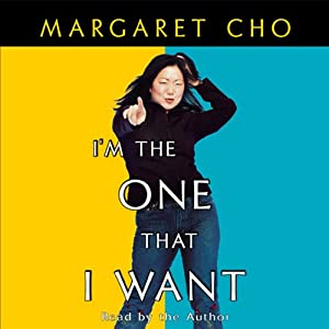 I'm the One That I Want | [Margaret Cho]