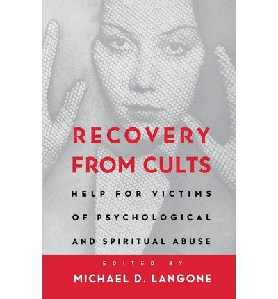 [ Recovery from Cults: Help for Victims of Psychological and Spiritual Abuse ((1995)) By Langone, Michael D. ( Author ) Paperback 1995 ] (Recovery From Cults Langone compare prices)