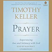 Prayer: Experiencing Awe and Intimacy with God | [Timothy Keller]