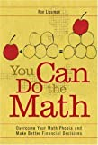 img - for You Can Do the Math: Overcome Your Math Phobia and Make Better Financial Decisions by Lipsman, Ron (2008) [Paperback] book / textbook / text book