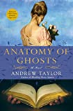 The Anatomy of Ghosts Andrew Taylor