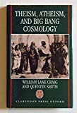 Theism, Atheism, and Big Bang Cosmology (0198263481) by Craig, William Lane