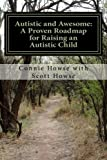 img - for Autistic and Awesome: A Roadmap for Raising an Autistic Child book / textbook / text book