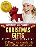 Christmas Gifts Theyll Actually Like! 25 Easy, Homemade Gift Ideas - Plus Instructions