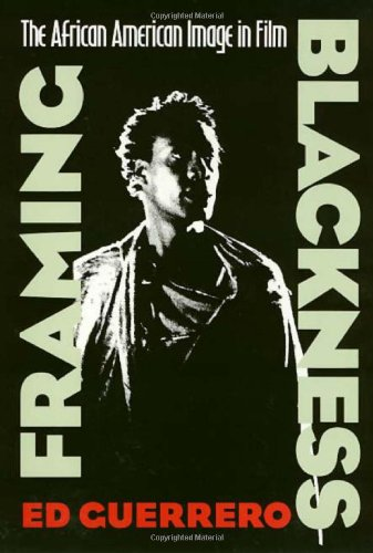 Framing Blackness: The African American Image in Film...