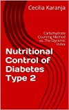 Nutritional Control of Diabetes Type 2: Carbohydrate Counting Method vs. The Glycemic Index