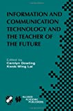 Information and Communication Technology and the Teacher of the Future: IFIP TC3 / WG3.1 & WG3.3 Working Conference on ICT and the Teacher of the ... in Information and Communication Technology)