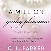A Million Guilty Pleasures: Million Dollar Duet, Book 2 | [C. L. Parker]