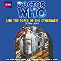 Doctor Who and the Tomb of the Cybermen (       UNABRIDGED) by Gerry Davis Narrated by Michael Kilgarriff