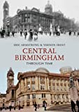 Eric Armstrong Central Birmingham Through Time