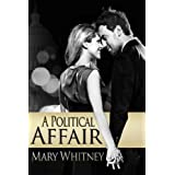 A Political Affair ~ Mary Whitney
