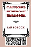 Manuscrito encontrado en Zaragoza (Spanish Edition) (1482547384) by Potocki, Jan