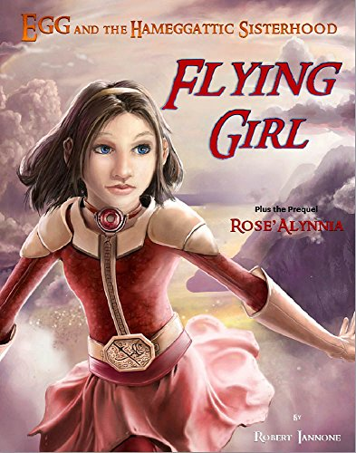 Flying Girl [Egg and the Hameggattic Sisterhood - Book 1 & Prequel]