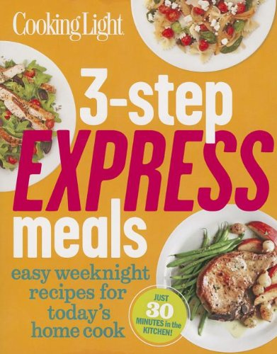 Cooking-Light-3-Step-Express-Meals-Easy-weeknight-recipes-for-todays-home-cook
