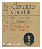 Clementine Churchill: The Biography of a Marriage (0395275970) by Soames, Mary