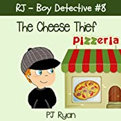 RJ - Boy Detective #8: The Cheese Thief | PJ Ryan