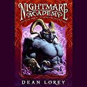 Nightmare Academy (       UNABRIDGED) by Dean Lorey Narrated by Oliver Wyman