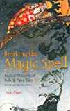 &#34;Breaking the Magic Spell Radical Theories of Folk and Fairy Tales&#34; av Jack Zipes