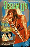 img - for Dream on: Livin' on the Edge With Steven Tyler and Aerosmith by Foxe-Tyler, Cyrinda, Fields, Danny (1997) Hardcover book / textbook / text book