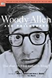 Woody Allen and Philosophy: You Mean My Whole Fallacy Is Wrong? [Paperback] [2004] First Edition Ed. Aeon J. Skoble, Mark T. Conard