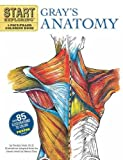 Start Exploring: Gray s Anatomy: A Fact-Filled Coloring Book