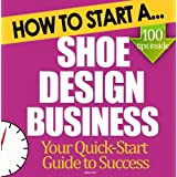 How to Start a Shoe Design Business: Start Up Tips to Boost Your Shoe Design Business Success ~ Becci Rolli