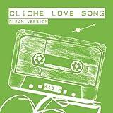 Cliche Love Song (Clean Version) [Clean]