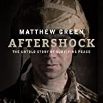 Aftershock: The Untold Story of Surviving Peace | Matthew Green