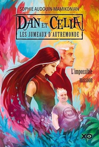 Célia et Dan, les jumeaux d'Autremonde : l'impossible mission