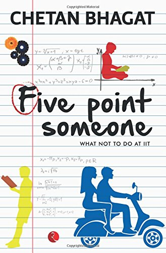 Five Point Someone ; What Not To Do at IIT