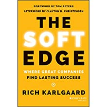 The Soft Edge: Where Great Companies Find Lasting Success (       UNABRIDGED) by Rich Karlgaard Narrated by Brian Troxell