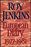 European Diary, 1977-81 (0002179768) by Jenkins, Roy