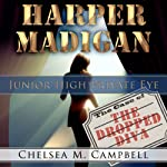 Harper Madigan: Junior High Private Eye | Chelsea M. Campbell