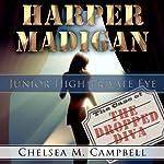 Harper Madigan: Junior High Private Eye | Chelsea M. Campbell