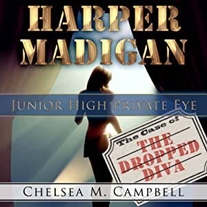 Harper Madigan: Junior High Private Eye | [Chelsea M. Campbell]