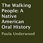 The Walking People: A Native American Oral History | Paula Underwood