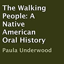 The Walking People: A Native American Oral History (       UNABRIDGED) by Paula Underwood Narrated by Paula Underwood