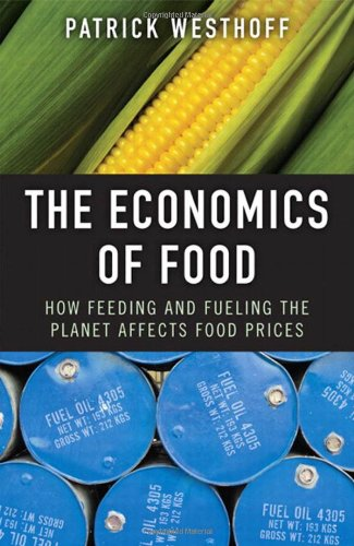 The Economics of Food: How Feeding and Fueling the Planet...
