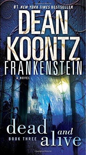 Dead and Alive: A Novel (Dean Koontz's Frankenstein, Book 3) (Free Books Dean Koontz compare prices)